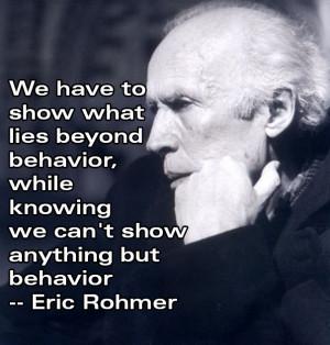 Film Director Quotes - Eric Rohmer - Movie Director Quotes #rohmer