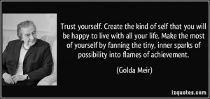 ... inner sparks of possibility into flames of achievement. (Golda Meir