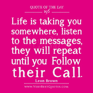 ... -they-will-repeat-until-you-follow-their-call.-Leon-Brown-quotes.jpg