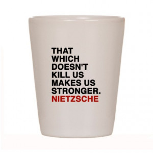 nietzsche quotes Shot Glass