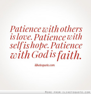 With Others Is Love Patience With Self Is Hope Patience With God ...