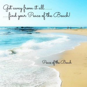 Find your peace on the beach quote via Peace of the Beach on Facebook ...