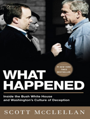 Download/Read (eBook) What Happened : Inside the Bush White House and ...