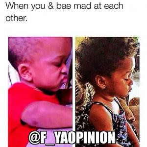When you amp bae mad at each other