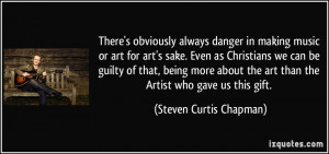 More Steven Curtis Chapman Quotes