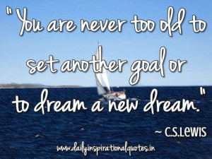 ... dream a new dream. - C.S.Lewis - http://chroniclesofcslewis.com/?p=124