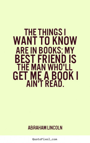 My Best Friend Is The Man Who'll Get Me A Book I Ain't Read ...
