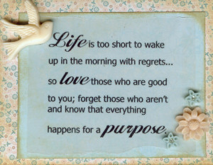 Life Is To Short Wake Up With Regrets Quote