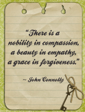 "... beauty in empathy a grace in forgiveness"" ~ Forgiveness Quote"
