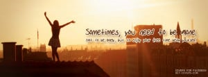 Sometimes You Need To Be Alone