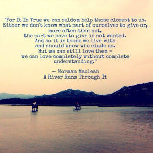 River Runs Through It-my favorite quote. I've probably pinned this ...