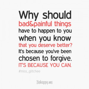 shud bad things have to happen 2u wen u know u deserve better--its ...