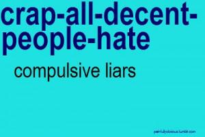Crap All Decent People Hate Compulsive Liars