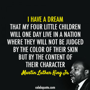 ... My Four Little Children Will One Day Live In A Nation - Racism Quote
