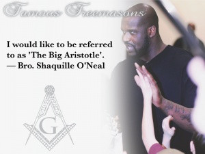 Famous Freemasons: Bro. Shaquille O'Neal~