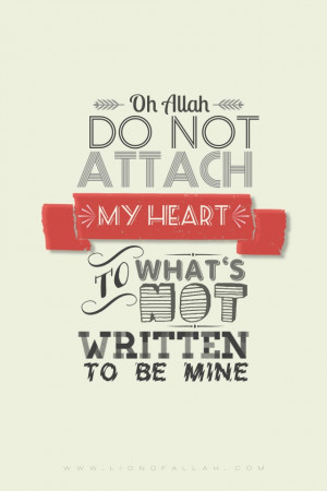 oh allah ﷻ protect my heart from being attached to something that ...