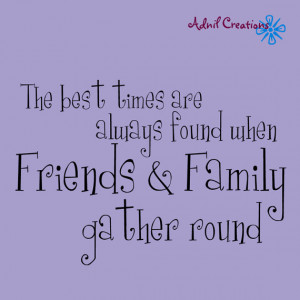 ... - Kitchen - Friends and Family - Love - Home - Quote - Family Warmth