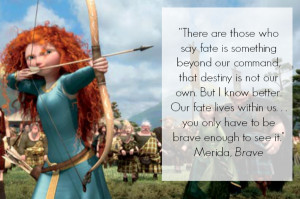 ... Merida's got the kind of gumption any woman would be proud to have