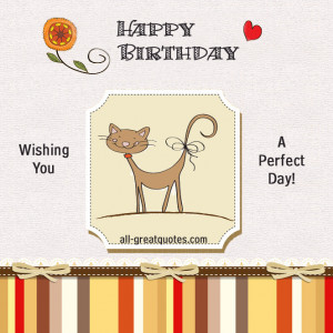 Free Birthday Cards – Wishing you a perfect day – Happy Birthday