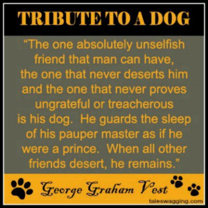 Tribute To A Dog~~~ George Graham Vest