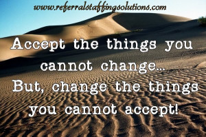... motivational quote accept the things you cannot change but change the