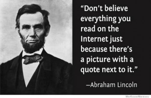 """... there's a picture with a quote next to it."""" – Abraham Lincoln"""