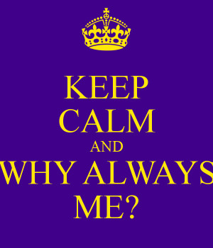 Why Always Me Quotes