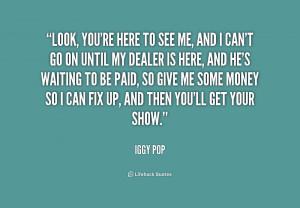 Iggy Pop Quote