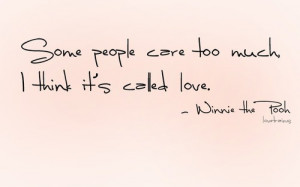 care, disney, love, people, quote, too much, winnie the pooh