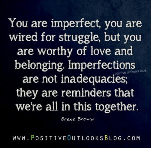 ... , Imperfect Love Quotes, Imperfect Quotes, We Belong Together Quotes