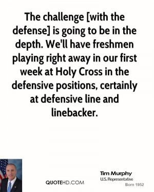 The challenge [with the defense] is going to be in the depth. We'll ...