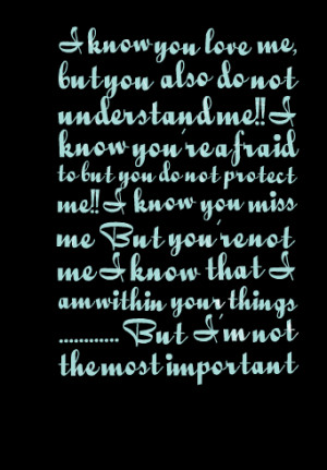 me!! i know you're afraid to but you do not protect me!! i know ...