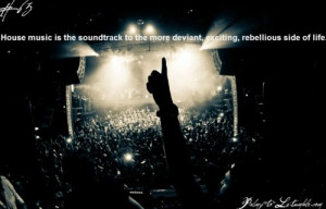 house music quotes | Tumblr: House Music Quotes