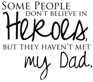 my dad is my hero quotes
