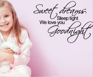 Sweet-dream-Sleep-tight-We-love-you-goodnight-quotes-and-sayings-Wall ...