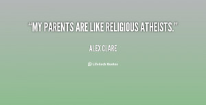 My parents are like religious atheists.
