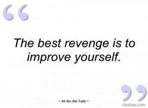 the best revenge is to improve yourself ali ibn abi talib