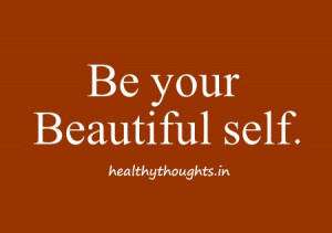 Be your Beautiful self-self confidence quotes-thought for the day