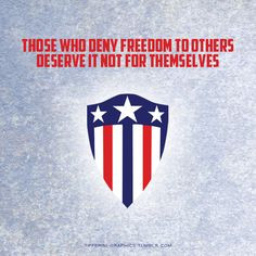 ... Deny Freedom To Others Deserve It Not For Themselves. - America Quote