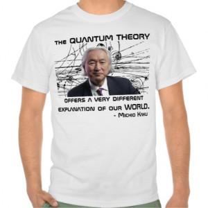 Michio Kaku Quote Tshirt