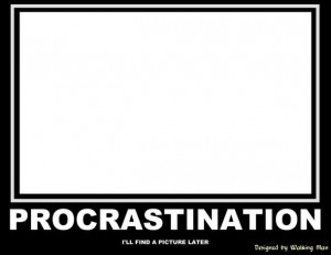 Do you want to know how to stop procrastinating? Well, for starters ...