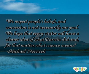 We respect people's beliefs, and conversion is not necessarily our ...