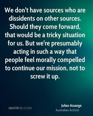 julian-assange-julian-assange-we-dont-have-sources-who-are-dissidents ...