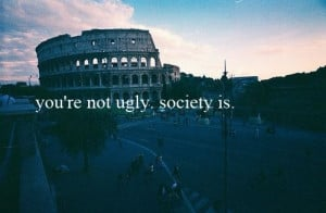 beautiful, photography, quotes, society, ugly