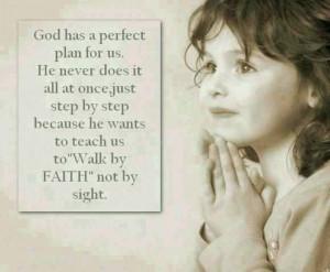 Walk by Faith not by sight..