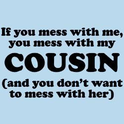 you_mess_with_my_cousin_body_suit.jpg?height=250&width=250&padToSquare ...