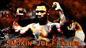 Joe Frazier Quotes