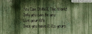 Change The World Quotes Can