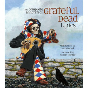 The Complete Annotated Grateful Dead Lyrics ( Paperback ) Book