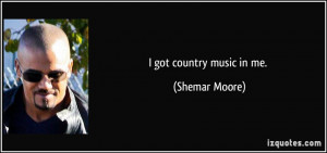 quote-i-got-country-music-in-me-shemar-moore-130177.jpg